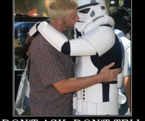 dont-ask-dont-tell-starwars-trooper-gay-demotivational-poster-1272992636